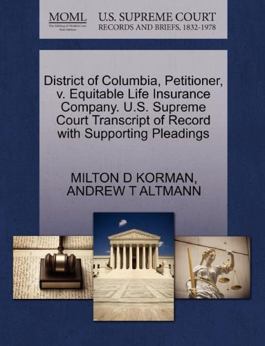 District Of Columbia  Petitioner  V  Equitable Life Insurance Company  U S  Supreme Court Transcript Of Record With Supporting Pleadings