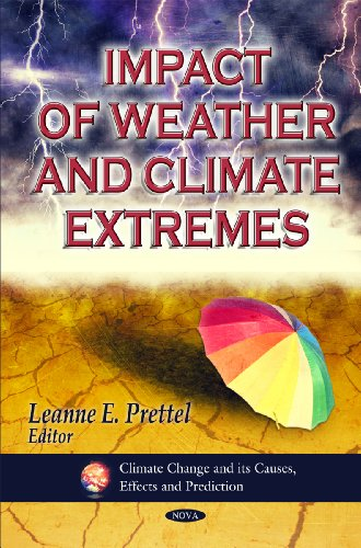 Impact of Weather and Climate Extremes (Climate Change and Its Causes, Effects and Prediction)