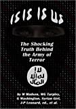 Book Cover for ISIS IS US: The Shocking Truth Behind the Army of Terror
