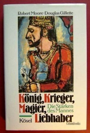 König, Krieger, Magier, Liebhaber. Die Stärken des Mannes.