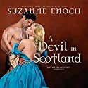 A Devil in Scotland Audiobook by Suzanne Enoch Narrated by Flora MacDonald