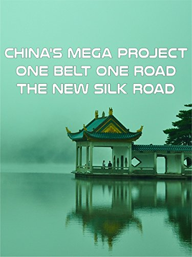(China's Mega Project - One Belt One Road- The New Silk Road)
