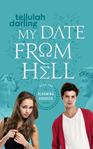 My Date From Hell (Blooming Goddess Trilogy Book 2)