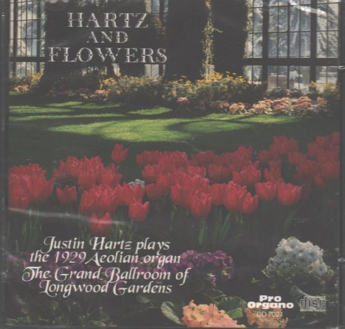 Hartz & Flowers - Justin Hartz plays the 1929 Aeolian Organ of The Grand Ballroom of Longwood -