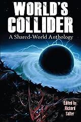World's Collider: A Shared-World Anthology Paperback