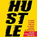 Hustle: The Power to Charge Your Life with Money, Meaning, and Momentum Hörbuch von Neil Patel, Patrick Vlaskovits, Jonas Koffler Gesprochen von: Brian Sutherland