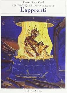 Les chroniques d'Alvin le faiseur : [3] : L'apprenti, Card, Orson Scott