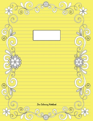 Zen Coloring Notebook (yellow): Therapeutic notebook for writing, journaling, and note-taking with designs for inner peace, calm, and focus (100 ... and stress-relief while writing.) (Volume 19)