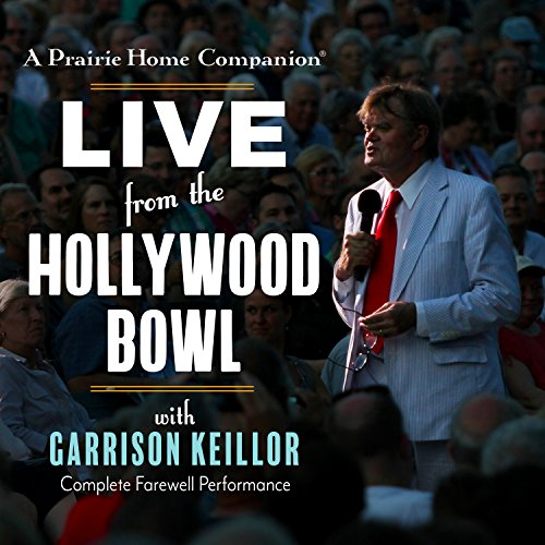 - A Prairie Home Companion: Live from the Hollywood Bowl