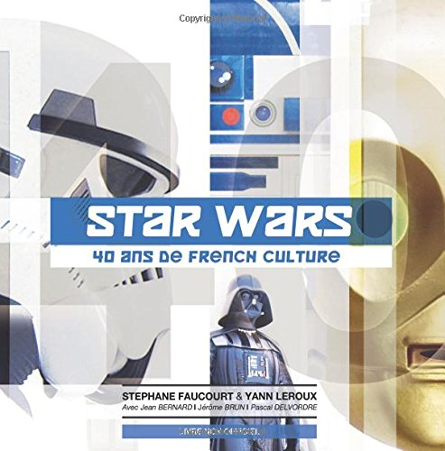 Star Wars 40 ans de French Culture  [Faucourt, Stephane] (Tapa Blanda)