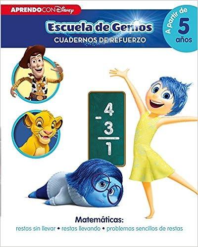 Matemáticas: Restas Sin Llevar · Restas Llevando · Problemas Sencillos De Restas (disney Escuela De Genios. Cuadernos De Refuerzo): por Disney epub