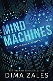 Mind Machines (Human++) (Volume 1) offers