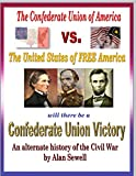 Confederate Union Victory: An Alternate Civil War History