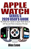 APPLE  WATCH SERIES 5  2020 USER'S GUIDE: The 2020