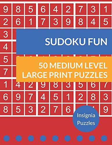 Sudoku Fun 50 Medium Level Large Print Puzzles: One Puzzle Per Page