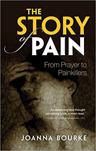 The Story of Pain: From Prayer to Painkillers: 9780199689439