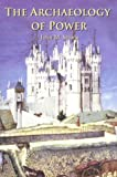 img - for Archaeology of Power by John Steane (2001-10-31) book / textbook / text book