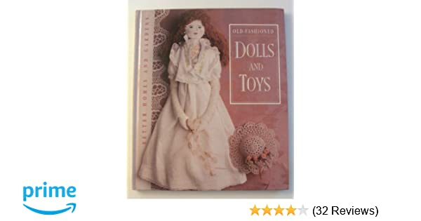 Better Homes and Gardens Old-Fashioned Dolls and Toys: Better Homes ...