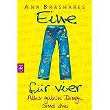 Eine für vier - Aller guten Dinge sind drei (EINE FÜR VIER (The Sisterhood of the Traveling Pants) 3) (German Edition)