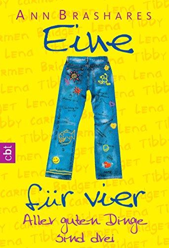 Download Eine für vier – Aller guten Dinge sind drei (EINE FÜR VIER (The Sisterhood of the Traveling Pants) 3) (German Edition) Pdf