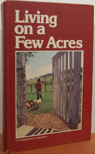 Living on a Few Acres (Yearbook of Agriculture, 1978)