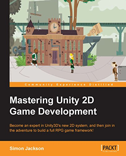 Mastering Unity 2D Game Development - Building Exceptional 2D Games with Unity