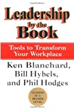 Leadership by the Book, Ken Blanchard and Bill Hybels, 0688172393