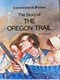 The Story of the Oregon Trail, R. Conrad Stein, 0516446681