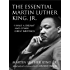 """The Essential Martin Luther King, Jr.: """"I Have a Dream"""" and Other Great Writings (King Legacy)"""