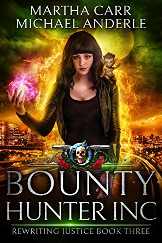 Bounty Hunter Inc: An Urban Fantasy Action Adventure (Rewriting Justice Book 3)