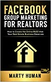 FACEBOOK GROUP MARKETING FOR REALTORS