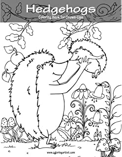 Hedgehogs Coloring Book For Grown Ups 1 (Volume 1)