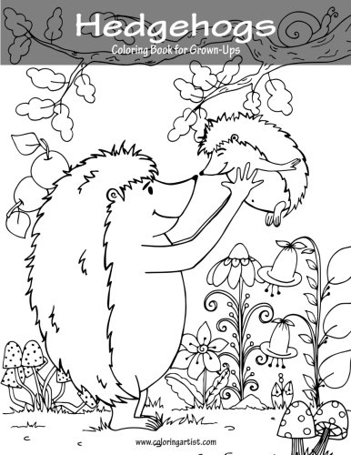 Amazon Hedgehogs Coloring Book For Grown Ups 1 Volume 9781539748328 Nick Snels Books