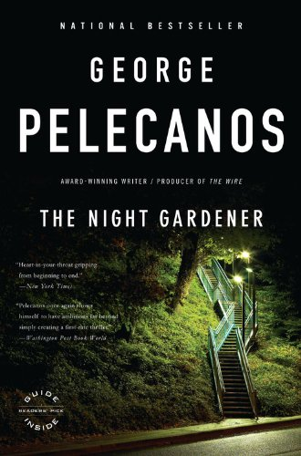 The Night Gardener by George Pelecanos