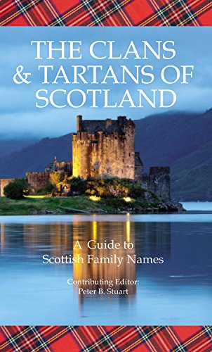 Free The Clans & Tartans of Scotland: A Guide to Scottish Family Names