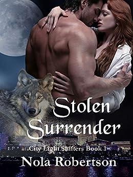 Stolen Surrender (City Light Shifters Book 1) by [Robertson, Nola]