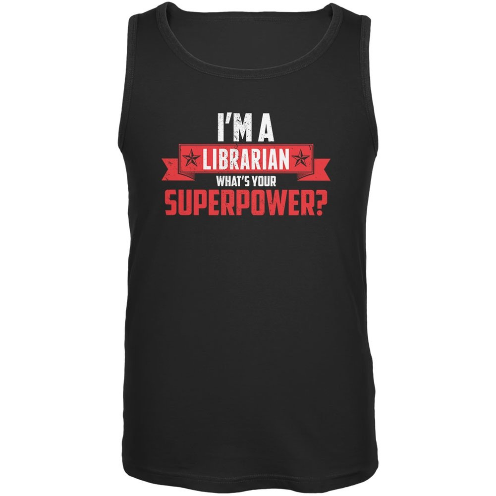 Im A Librarian Whats Your Superpower Black Adult Tank Top