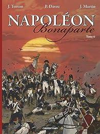 Napoleon Bonaparte : Tome 4 par Jean Torton