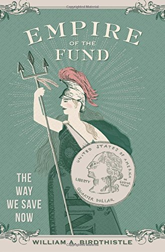 199398569 - Empire of the Fund: The Way We Save Now