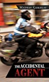 The Accidental Agent, Madhav Gokhlay, 1466929278