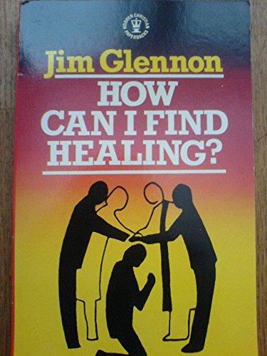 HOW CAN I FIND HEALING? (HODDER CHRISTIAN PAPERBACKS)