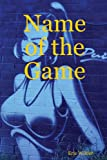 Name of the Game, Eric Wilder, 1847286445