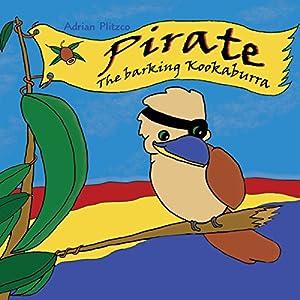 Pirate: The Barking Kookaburra Audiobook