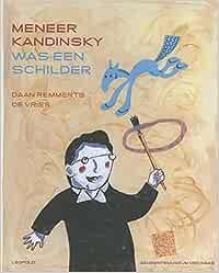 Meneer Kandinsky was een schilder (Kunstprentenboeken van Leopold en Gemeentemuseum Den Haag)