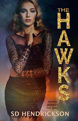 The Hawks: A Novel by [Hendrickson, SD]
