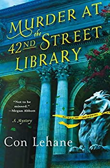 Murder at the 42nd Street Library: A Mystery (The 42nd Street Library Mysteries) by [Lehane, Con]