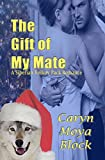 The Gift of My Mate (The Siberian Volkov Pack Romance Book 9)