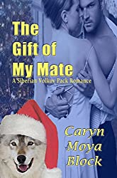The Gift of My Mate (A Siberian Volkov Pack Romance Book 9) (English Edition)