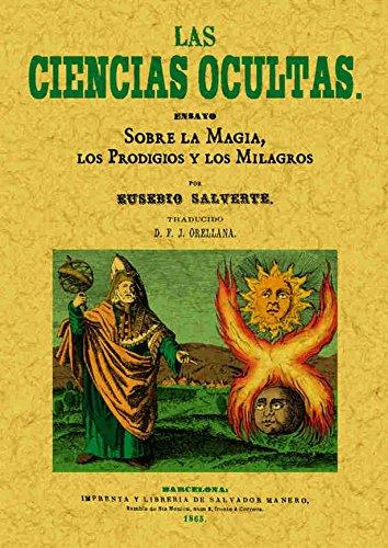 Las ciencias ocultas. Ensayo sobre la magia, los prodigios y los milagros por Eusebio Salverte