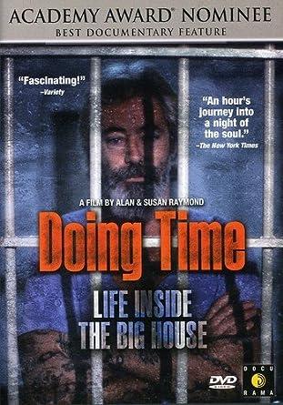 Amazon Doing Time Life Inside The Big House Alan Raymond